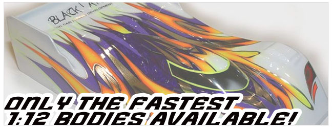 Only the fastest 1:12 bodies available from WorldRC!